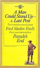 A Man Could Stand Up by Ford Madox Ford