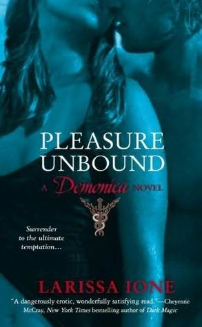 Pleasure Unbound by Larissa Ione