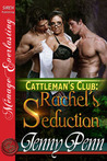 Rachel's Seduction (Cattleman's Club, #3)