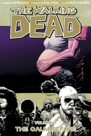The Walking Dead, Vol. 7: The Calm Before