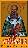 Saint Athanasius: The Father of Orthodoxy