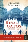 Riña de gatos. Madrid 1936 by Eduardo Mendoza