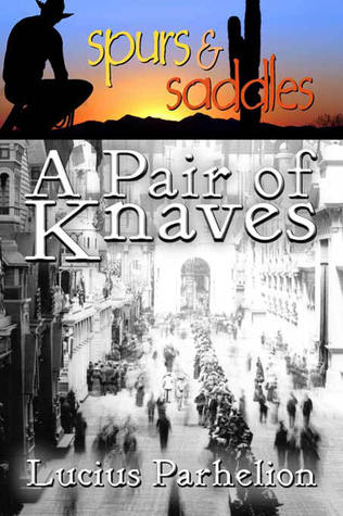 A Pair of Knaves by Lucius Parhelion