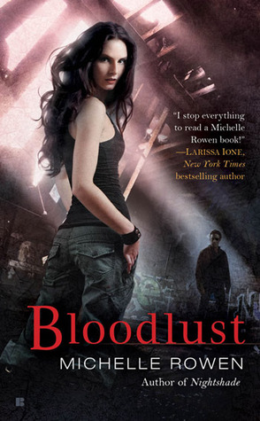 Josh Reviews: Bloodlust by Michelle Rowen