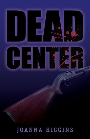 Dead Center by Joanna Higgins