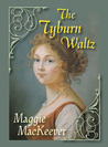 The Tyburn Waltz (The Tyburn Trilogy, #1)