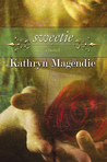 Sweetie by Kathryn Magendie