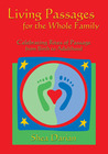Living Passages for the Whole Family: Celebrating Rites of Passage from Birth to Adulthood