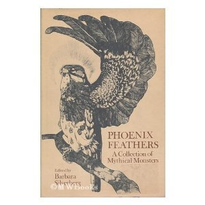 Phoenix Feathers: A Collection of Mythical Monsters