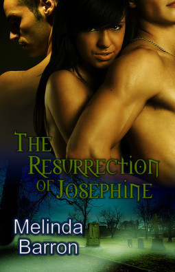 The Resurrection of Josephine by Melinda Barron