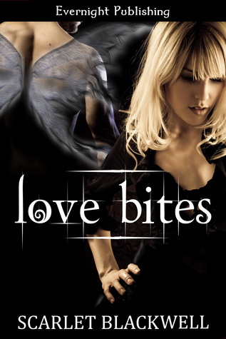 Love Bites by Scarlet Blackwell