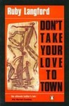 Don't Take Your Love to Town by Ruby Langford Ginibi