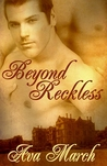 Beyond Reckless by Ava March