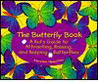 Butterfly Book: A Kid's Guide to Attracting, Raising, and Keeping Butterfli