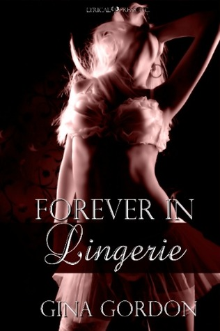Forever In Lingerie by Gina Gordon