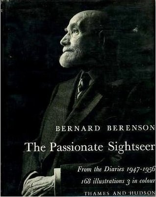 The Passionate Sightseer by Bernard Berenson