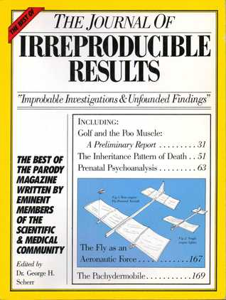 The Best of the Journal of Irreproducible Results by George H. Scherr