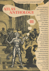 Atlas Anthology Three (Atlas Anthology, #3)