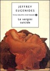 Le vergini suicide by Jeffrey Eugenides