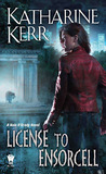 License to Ensorcell by Katharine Kerr