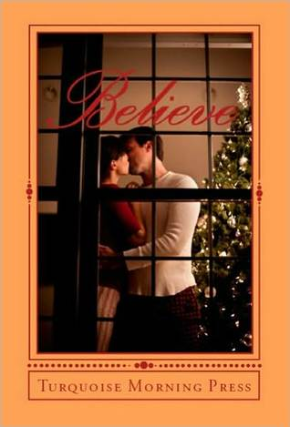 Believe: Christmas Short Story Anthology 2010