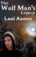 The Wolf Man´S Legacy