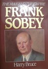 Frank Sobey: The Man And The Empire