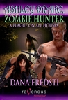 A Plague on All Houses (Ashley Drake, Zombie Hunter,#1)