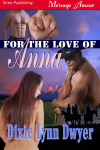 For the Love of Anna by Dixie Lynn Dwyer
