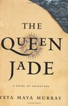 The Queen Jade: A Novel