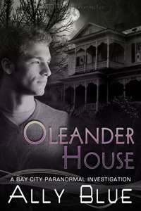 Oleander House (Bay City Paranormal Investigations, #1)