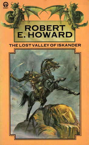 The Lost Valley Of Iskander by Robert E. Howard