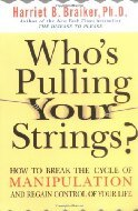 Who's Pulling Your Strings? How to Break the Cycle of Manipul... by Harriet B. Braiker