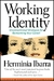 Working Identity by Herminia Ibarra