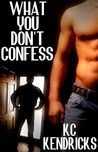 What You Don't Confess