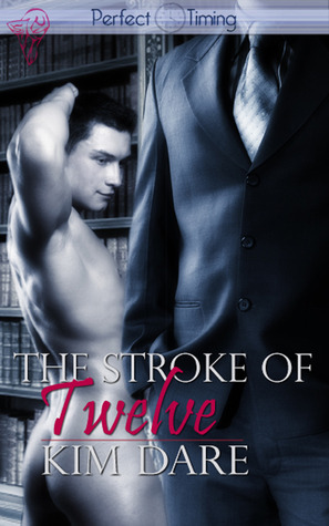 The Stroke of Twelve by Kim Dare