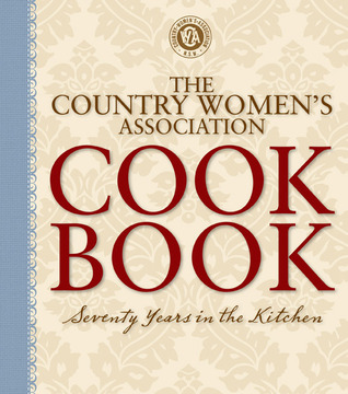 The Country Women's Association Cookbook by Country Women's Association
