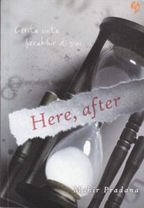 Here, After by Mahir Pradana