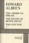 Three Plays: The American Dream / The Death of Bessie Smith / Fam and Yam