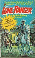 The Lone Ranger and the Gold Robbery (The Lone Ranger #3)