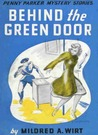 Behind the Green Door (Penny Parker Mystery Stories, #4)