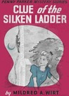 Clue of the Silken Ladder (Penny Parker Mystery Stories, #5)