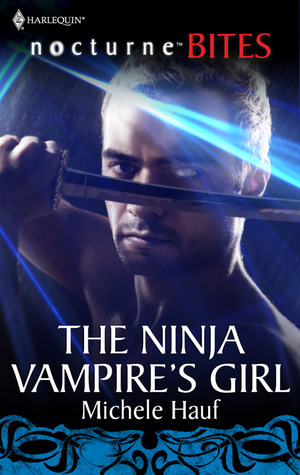 The Ninja Vampire's Girl by Michele Hauf