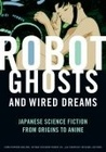 Robot Ghosts and Wired Dreams by Christopher Bolton