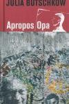 Apropos Opa by Julia Butschkow