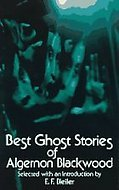 Best Ghost Stories of Algernon Blackwood by Algernon Blackwood