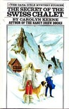 The Secret of the Swiss Chalet (The Dana Girls Mystery Stories, #20)