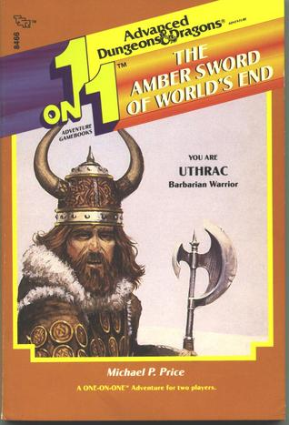 The Amber Sword of World's End (Advanced Dungeons & Dragons, 1 on 1 Adventure Gamebooks)