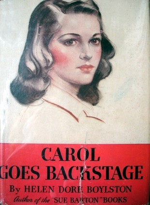 Carol Goes Backstage by Helen Dore Boylston