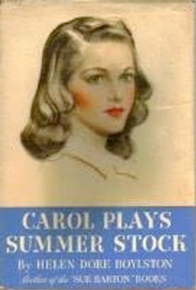 Carol Plays Summer Stock by Helen Dore Boylston